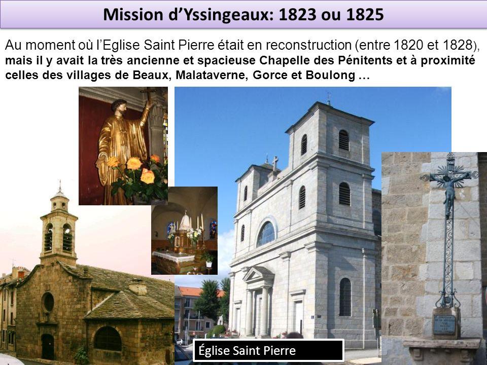 Mission dYssingeaux: 1823 ou 1825 Au moment où lEglise Saint Pierre était en reconstruction (entre 1820 et 1828 ), mais il y avait la très ancienne et