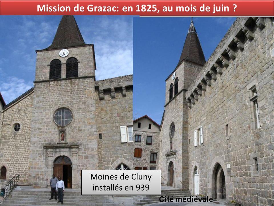 Mission de Grazac: en 1825, au mois de juin ? Cité médiévale Moines de Cluny installés en 939