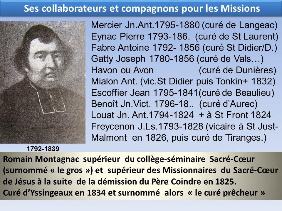 Ses collaborateurs et compagnons pour les Missions Romain Montagnac supérieur du collège-séminaire Sacré-Cœur (surnommé « le gros ») et supérieur des
