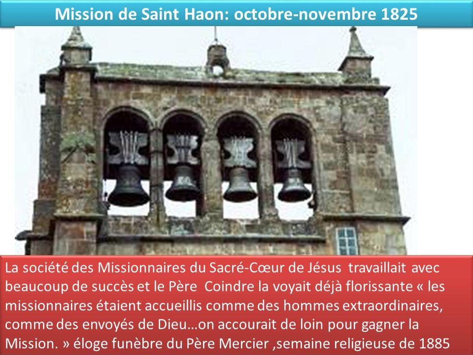Mission de Saint Haon: octobre-novembre 1825 La société des Missionnaires du Sacré-Cœur de Jésus travaillait avec beaucoup de succès et le Père Coindr