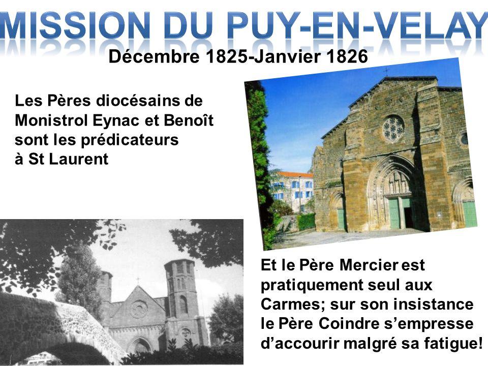 Décembre 1825-Janvier 1826 Les Pères diocésains de Monistrol Eynac et Benoît sont les prédicateurs à St Laurent Et le Père Mercier est pratiquement se