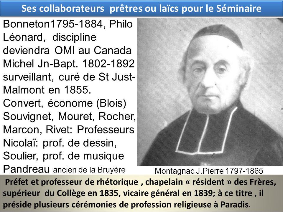 Ses collaborateurs prêtres ou laïcs pour le Séminaire Préfet et professeur de rhétorique, chapelain « résident » des Frères, supérieur du Collège en 1