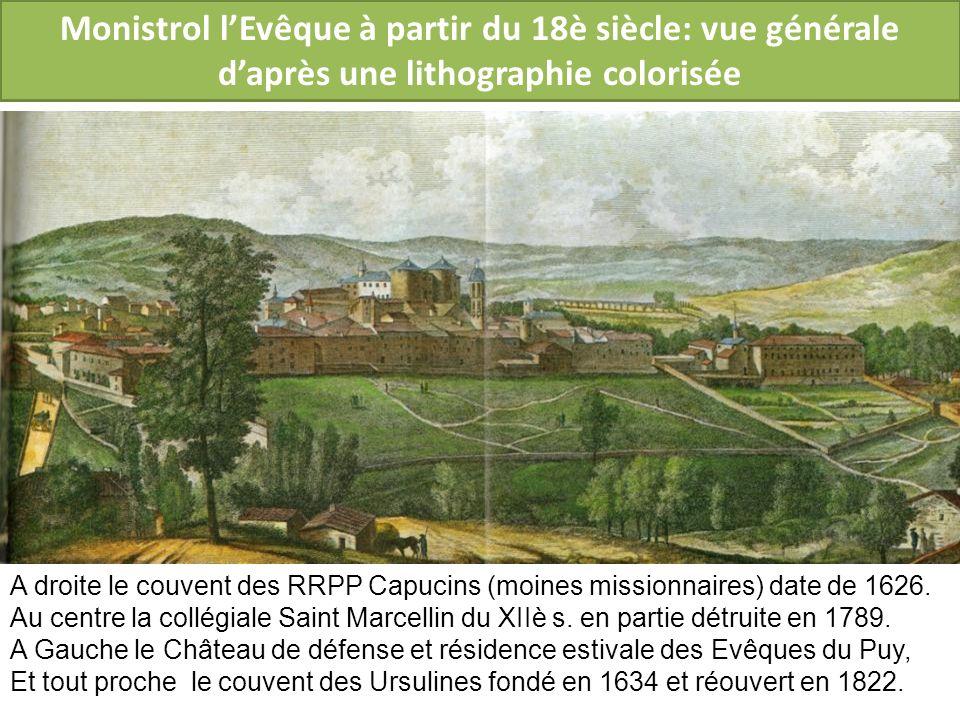 Monistrol lEvêque à partir du 18è siècle: vue générale daprès une lithographie colorisée A droite le couvent des RRPP Capucins (moines missionnaires)
