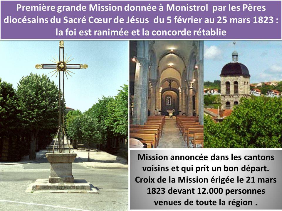 7 Première grande Mission donnée à Monistrol par les Pères diocésains du Sacré Cœur de Jésus du 5 février au 25 mars 1823 : la foi est ranimée et la c
