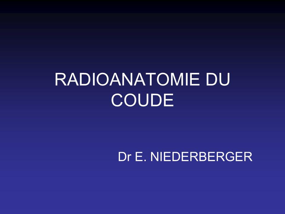 RADIOANATOMIE DU COUDE Dr E. NIEDERBERGER