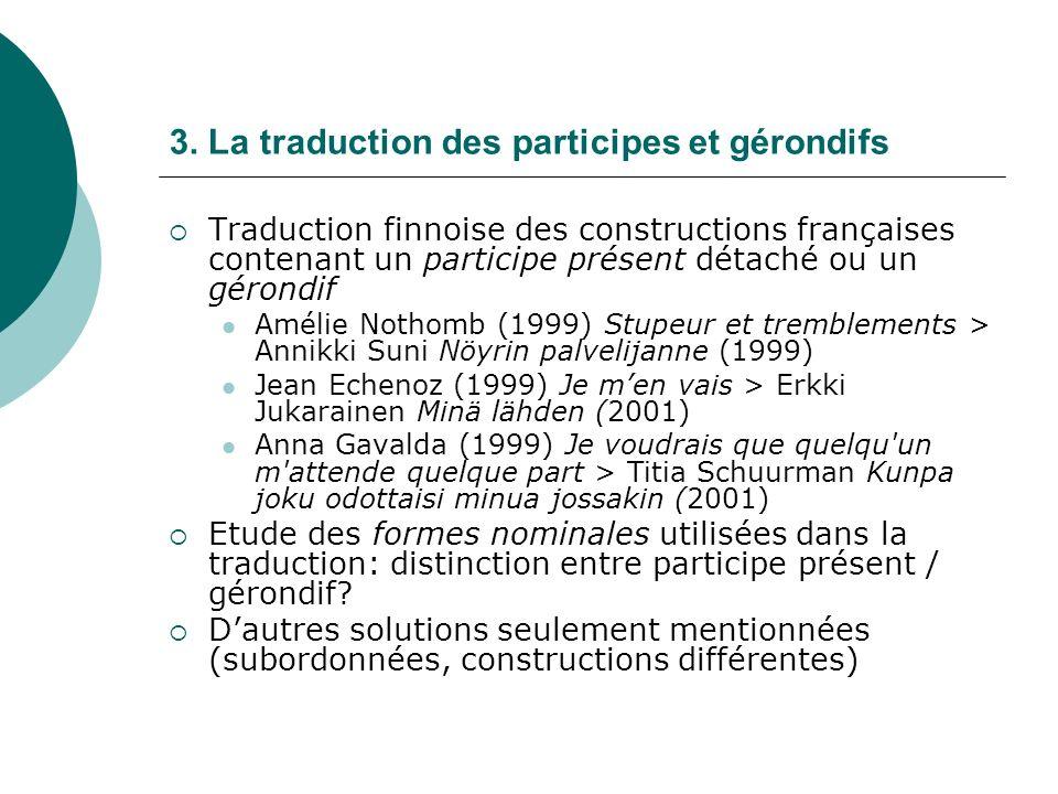 3. La traduction des participes et gérondifs Traduction finnoise des constructions françaises contenant un participe présent détaché ou un gérondif Am