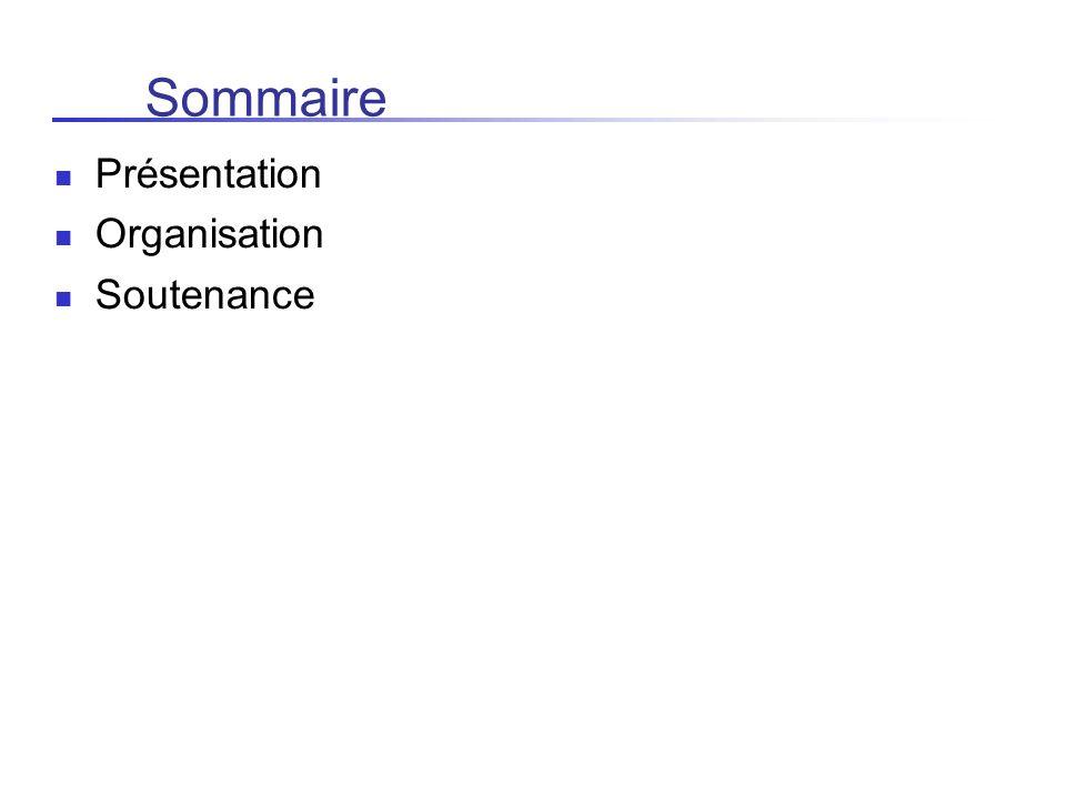 Sommaire Présentation Organisation Soutenance