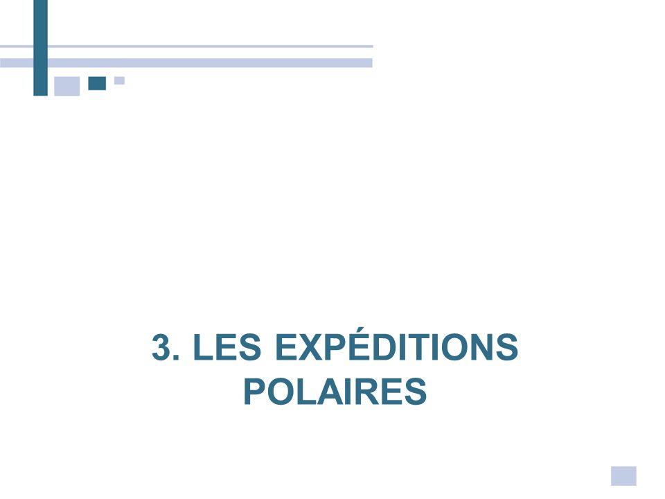 3. LES EXPÉDITIONS POLAIRES