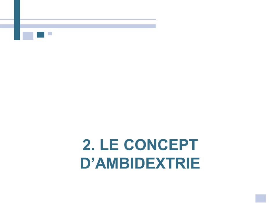 2. LE CONCEPT DAMBIDEXTRIE