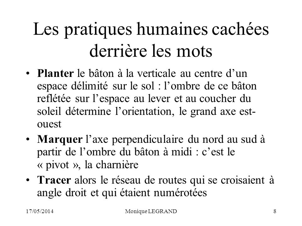 17/05/2014Monique LEGRAND9 Se retrouver à Strasbourg Rue des Hallebardes laprès-midi et à laxe - ou pivot - à partir duquel on traçait les rues…