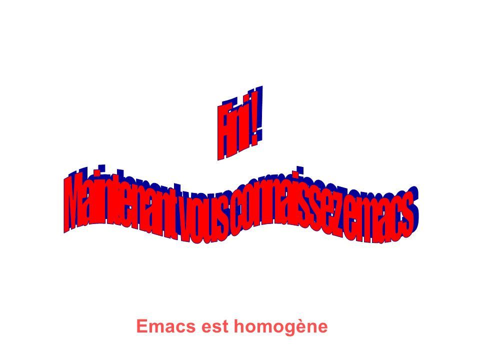 Emacs est homogène
