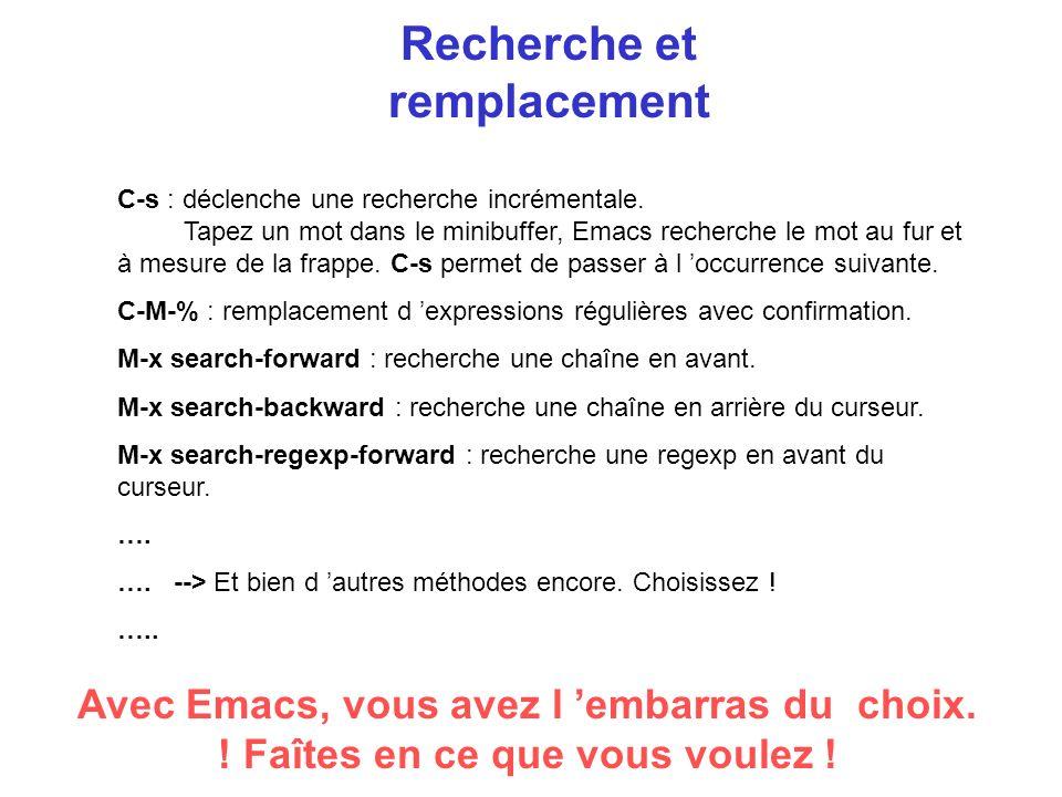 Recherche et remplacement C-s : déclenche une recherche incrémentale.