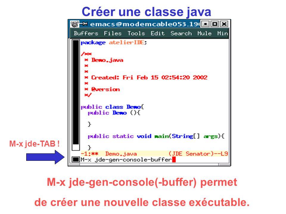 Créer une classe java M-x jde-gen-console(-buffer) permet de créer une nouvelle classe exécutable.