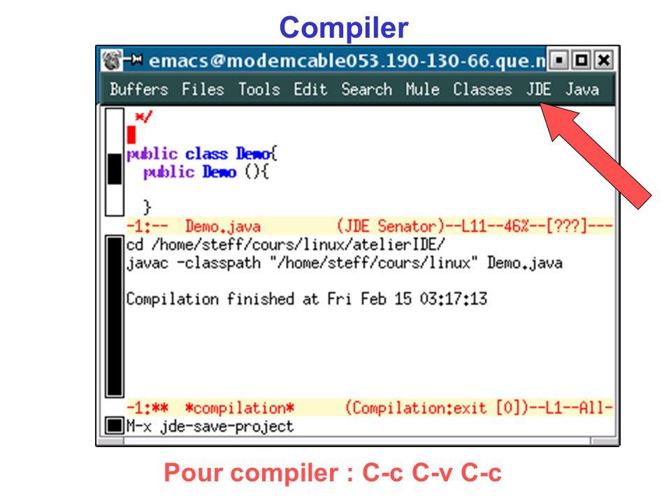 Compiler Pour compiler : C-c C-v C-c