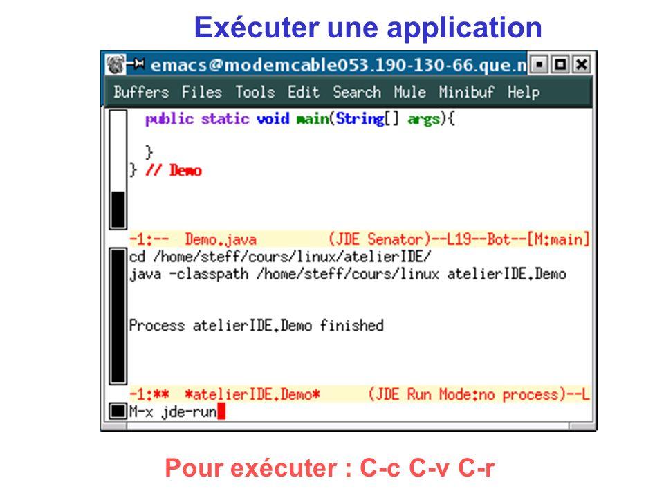 Exécuter une application Pour exécuter : C-c C-v C-r