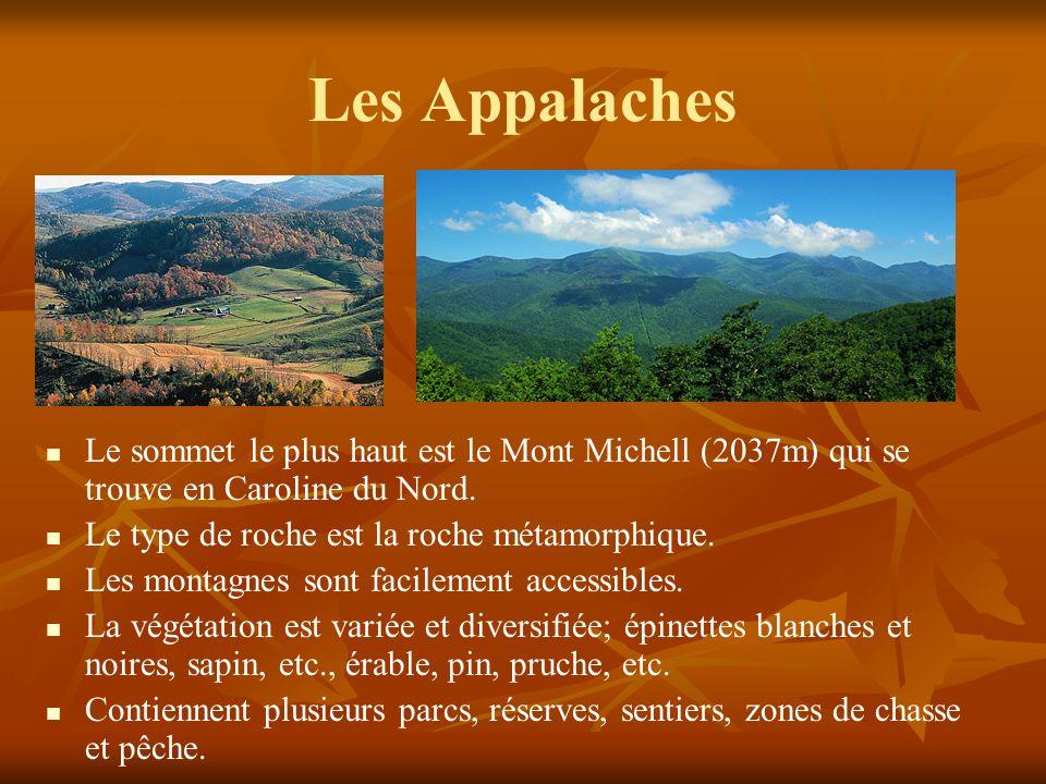 Les Appalaches Le sommet le plus haut est le Mont Michell (2037m) qui se trouve en Caroline du Nord.