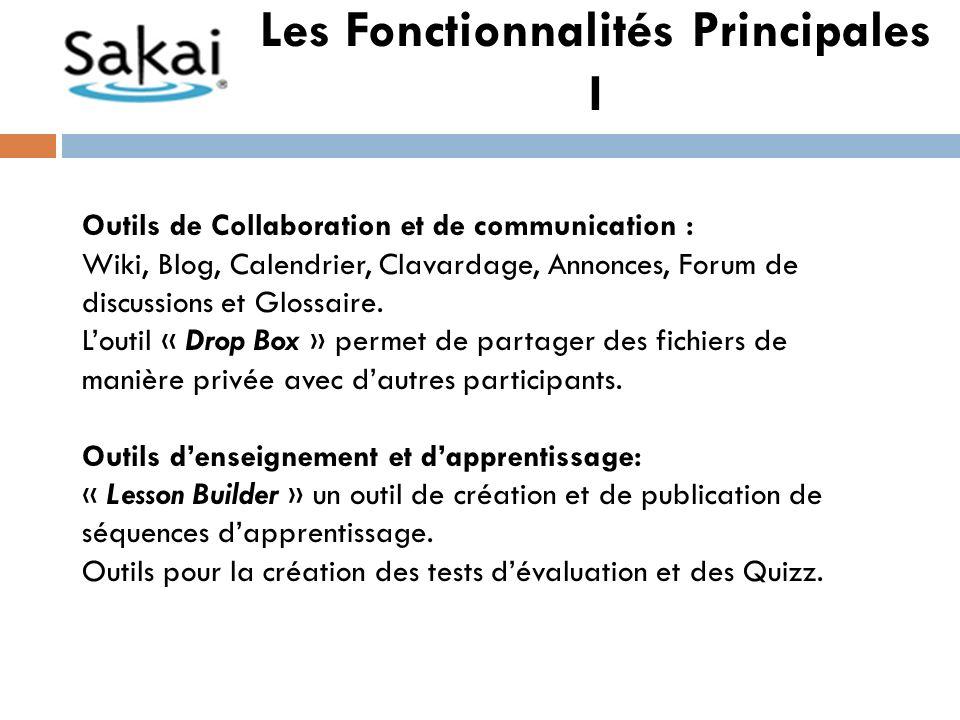 Outils de Collaboration et de communication : Wiki, Blog, Calendrier, Clavardage, Annonces, Forum de discussions et Glossaire.