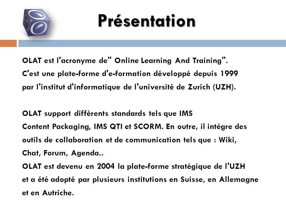 OLAT est l acronyme de Online Learning And Training .