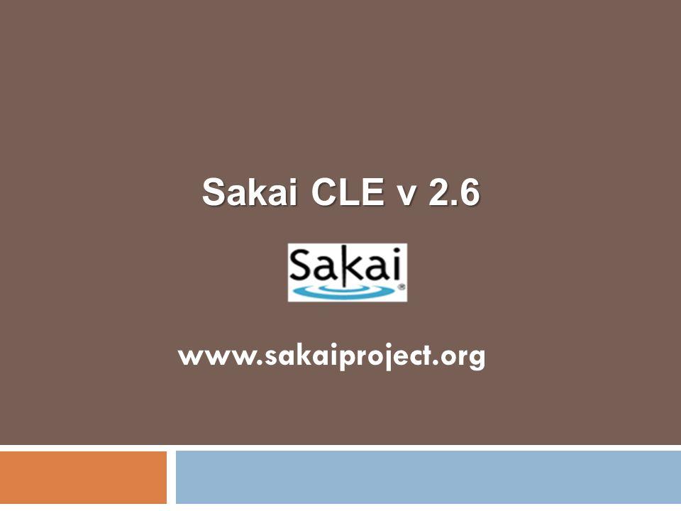 Sakai CLE v 2.6 www.sakaiproject.org