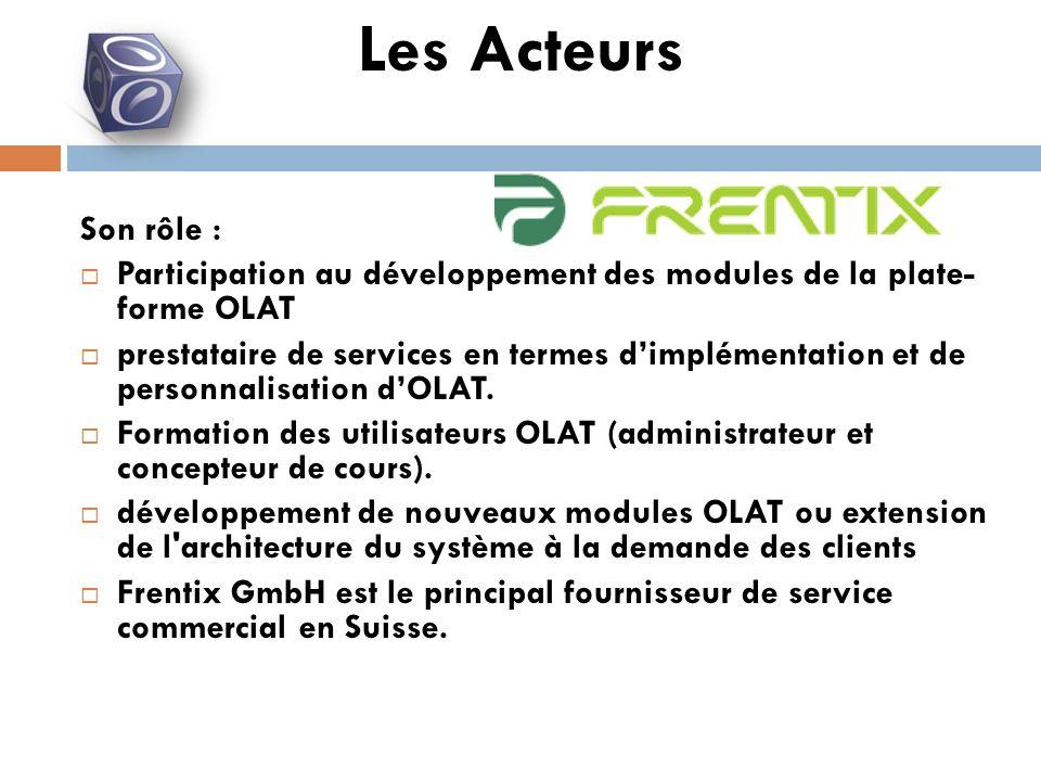 Son rôle : Participation au développement des modules de la plate- forme OLAT prestataire de services en termes dimplémentation et de personnalisation dOLAT.