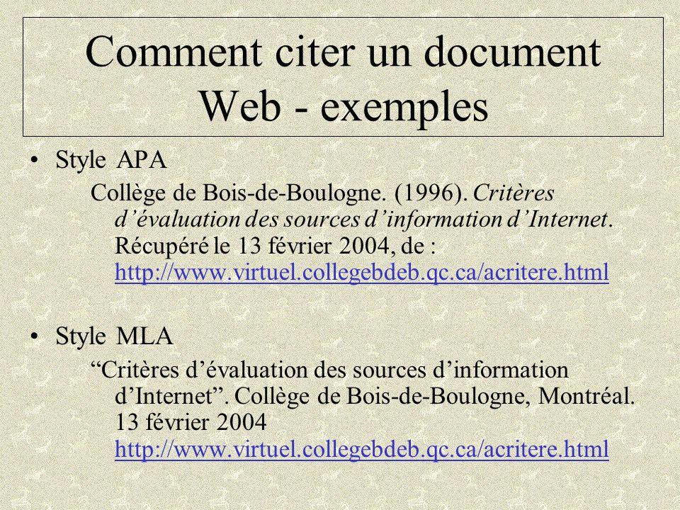 Comment citer un document Web - exemples Style APA Collège de Bois-de-Boulogne. (1996). Critères dévaluation des sources dinformation dInternet. Récup