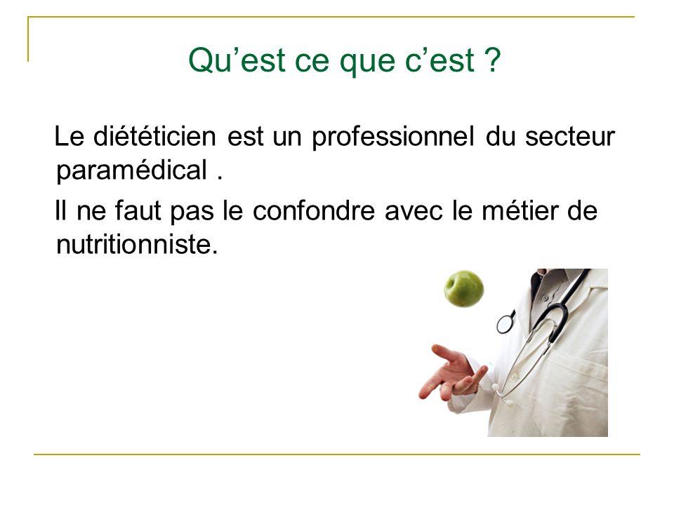 Le diététicien est un professionnel du secteur paramédical. Il ne faut pas le confondre avec le métier de nutritionniste. Quest ce que cest ?