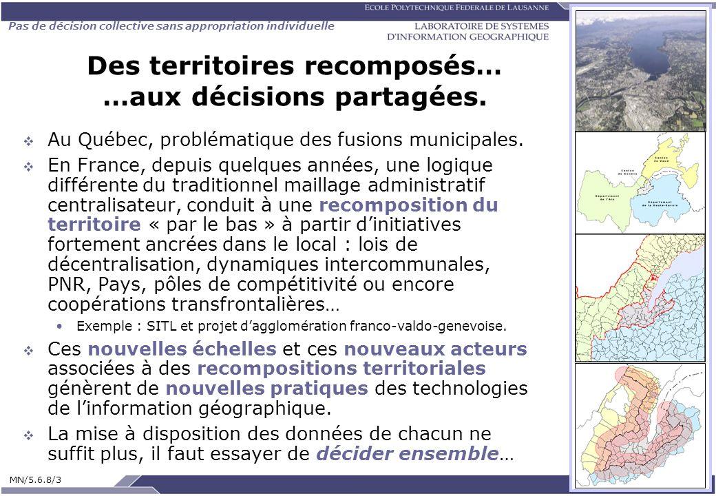 Pas de décision collective sans appropriation individuelle MN/5.6.8/3 M. Noucher Des territoires recomposés… …aux décisions partagées. Au Québec, prob