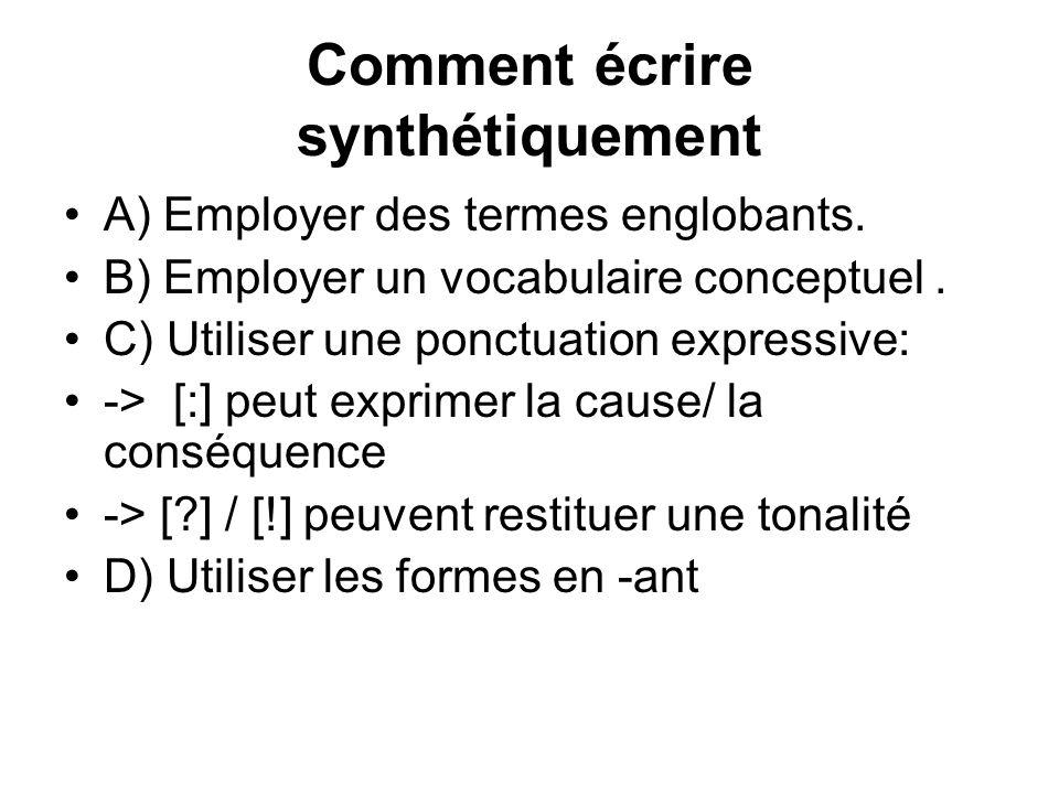 Comment écrire synthétiquement A) Employer des termes englobants.