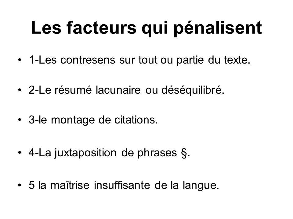 Les facteurs qui pénalisent 1-Les contresens sur tout ou partie du texte.