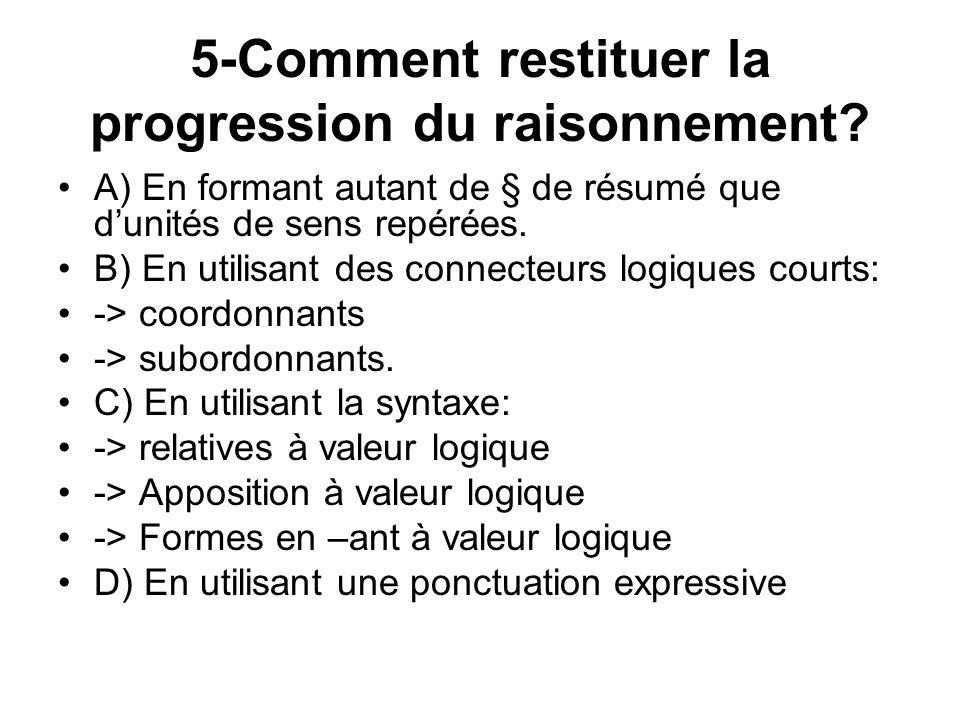5-Comment restituer la progression du raisonnement.