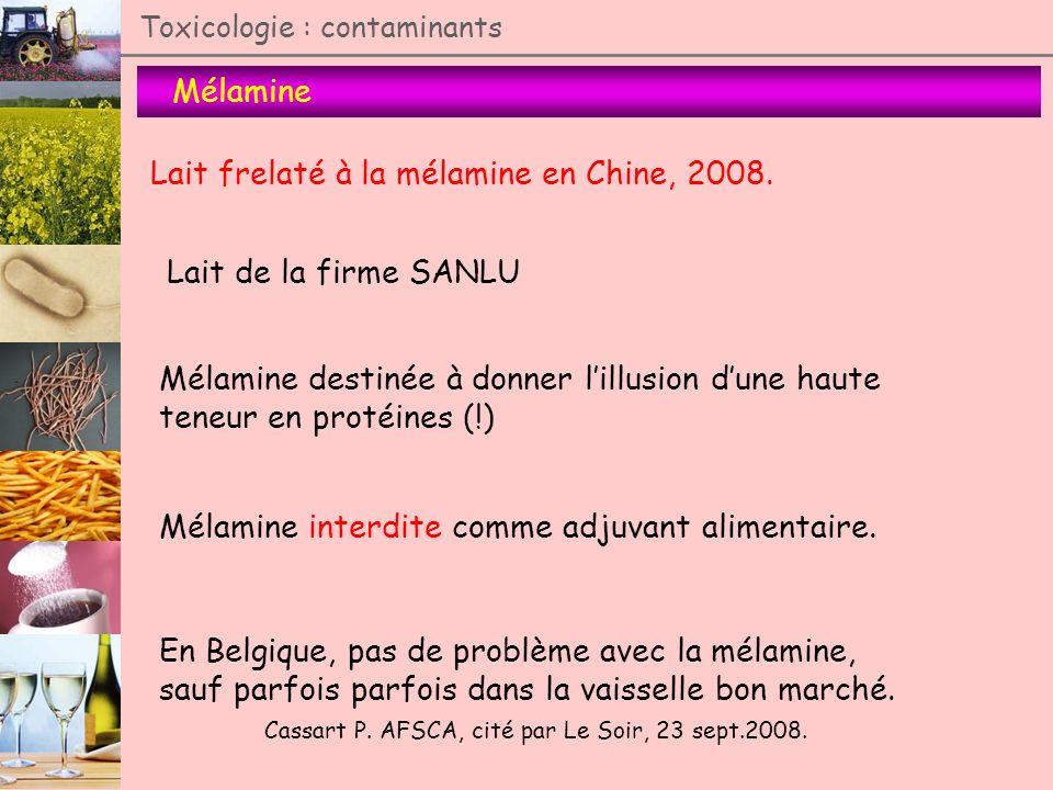 Toxicologie : contaminants Mélamine Lait frelaté à la mélamine en Chine, 2008. Lait de la firme SANLU Mélamine destinée à donner lillusion dune haute
