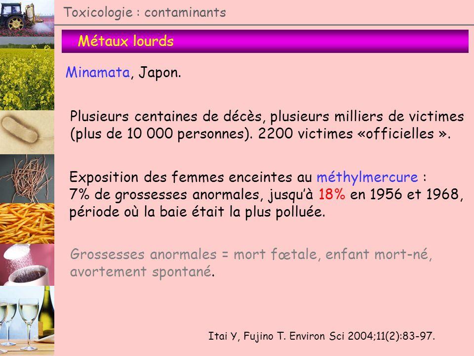 Métaux lourds Toxicologie : contaminants Minamata, Japon. Plusieurs centaines de décès, plusieurs milliers de victimes (plus de 10 000 personnes). 220