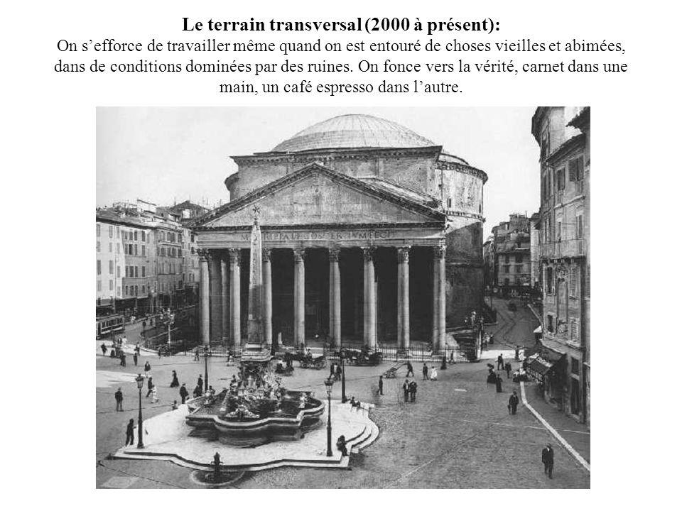 Le terrain transversal (2000 à présent): On sefforce de travailler même quand on est entouré de choses vieilles et abimées, dans de conditions dominée