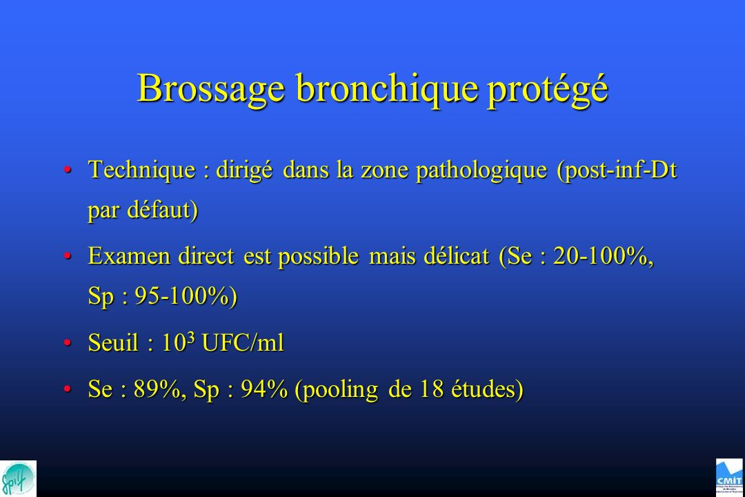 Brossage bronchique protégé Technique : dirigé dans la zone pathologique (post-inf-Dt par défaut)Technique : dirigé dans la zone pathologique (post-in