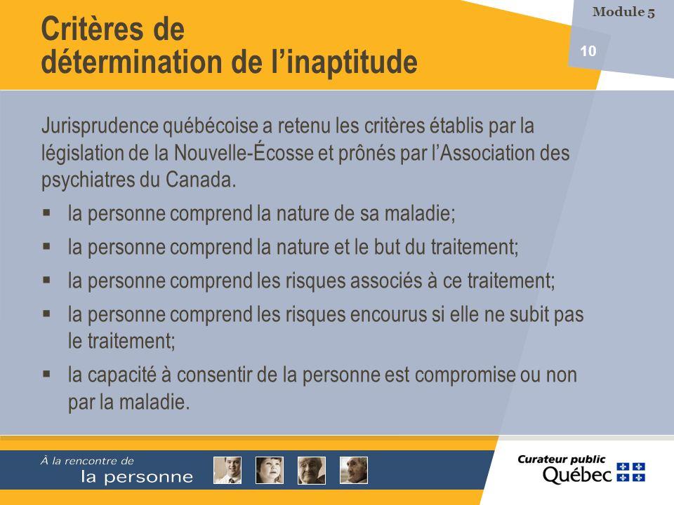 10 Jurisprudence québécoise a retenu les critères établis par la législation de la Nouvelle-Écosse et prônés par lAssociation des psychiatres du Canad