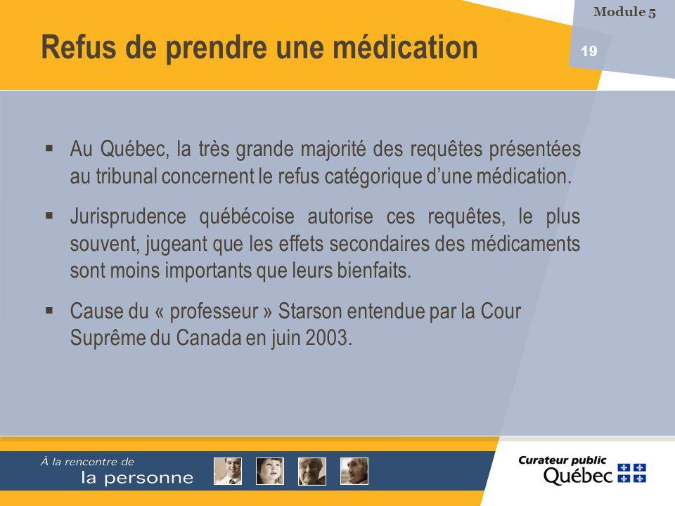 19 Au Québec, la très grande majorité des requêtes présentées au tribunal concernent le refus catégorique dune médication. Jurisprudence québécoise au