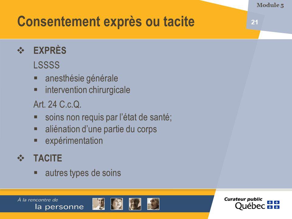 21 Consentement exprès ou tacite EXPRÈS LSSSS anesthésie générale intervention chirurgicale Art. 24 C.c.Q. soins non requis par létat de santé; aliéna