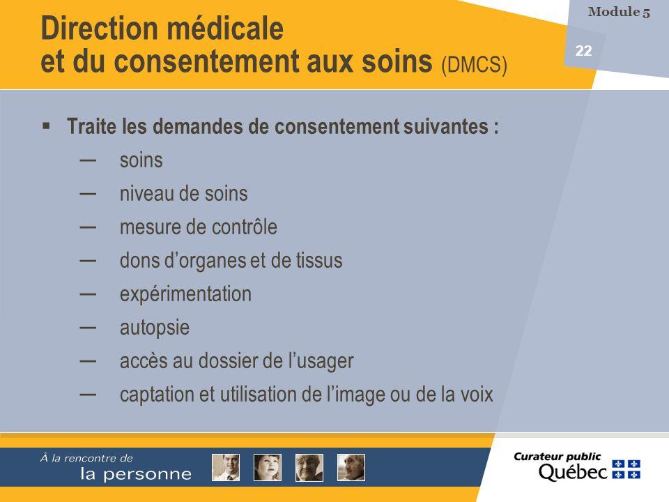 22 Traite les demandes de consentement suivantes : soins niveau de soins mesure de contrôle dons dorganes et de tissus expérimentation autopsie accès