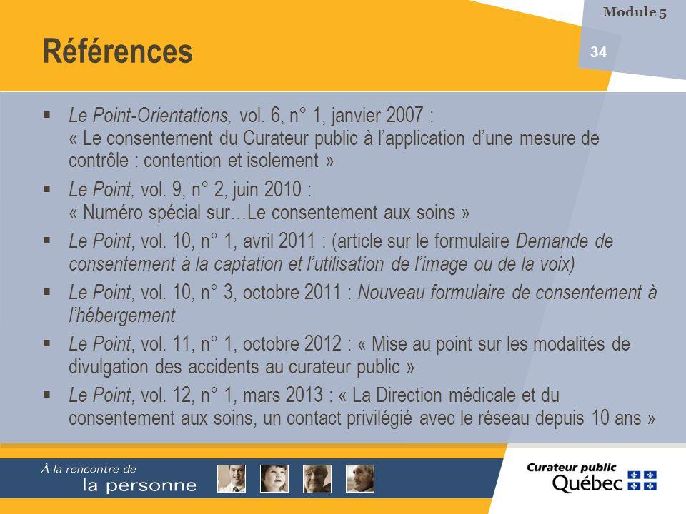 34 Références Le Point-Orientations, vol. 6, n° 1, janvier 2007 : « Le consentement du Curateur public à lapplication dune mesure de contrôle : conten