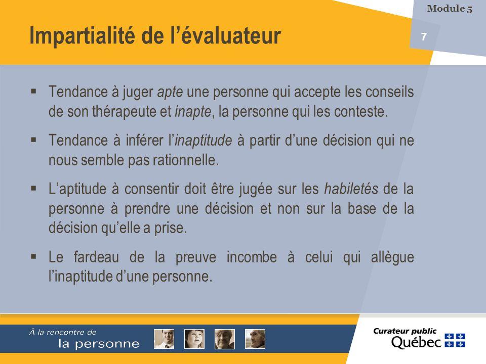 7 Impartialité de lévaluateur Tendance à juger apte une personne qui accepte les conseils de son thérapeute et inapte, la personne qui les conteste. T