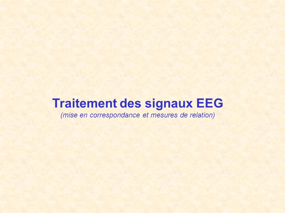 De lexploration SEEG au traitement des signaux Monitoring video-eeg Traitement du signal Relations statistiques