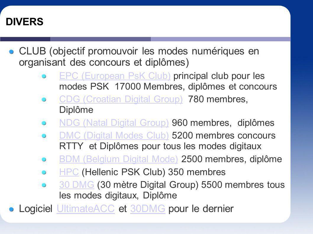 DIVERS CLUB (objectif promouvoir les modes numériques en organisant des concours et diplômes) EPC (European PsK Club)EPC (European PsK Club) principal