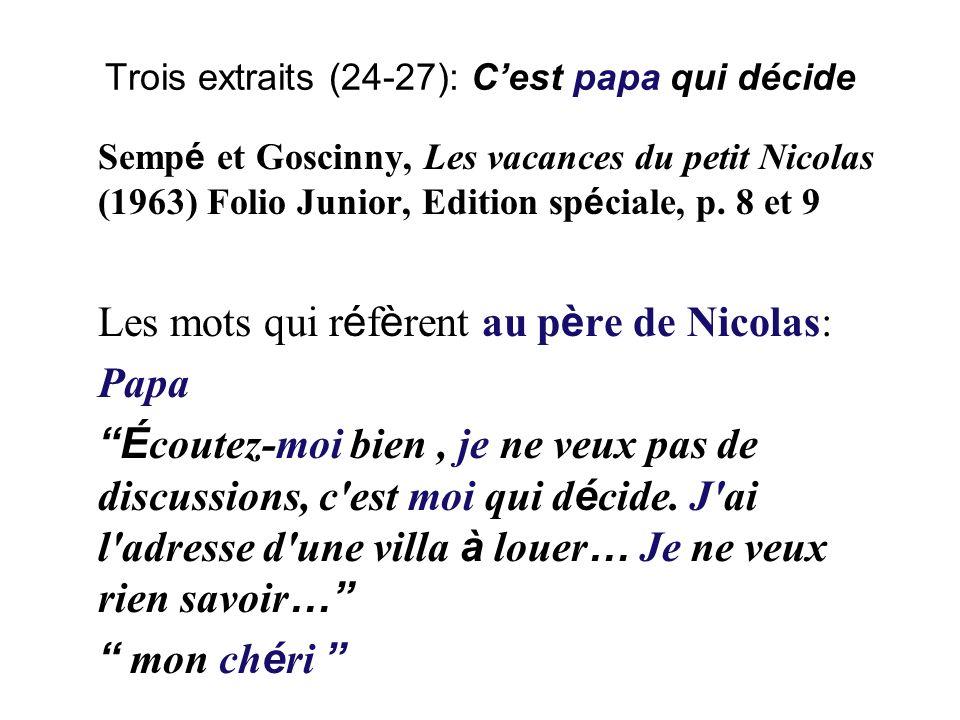 Trois extraits (24-27): Cest papa qui décide Semp é et Goscinny, Les vacances du petit Nicolas (1963) Folio Junior, Edition sp é ciale, p.