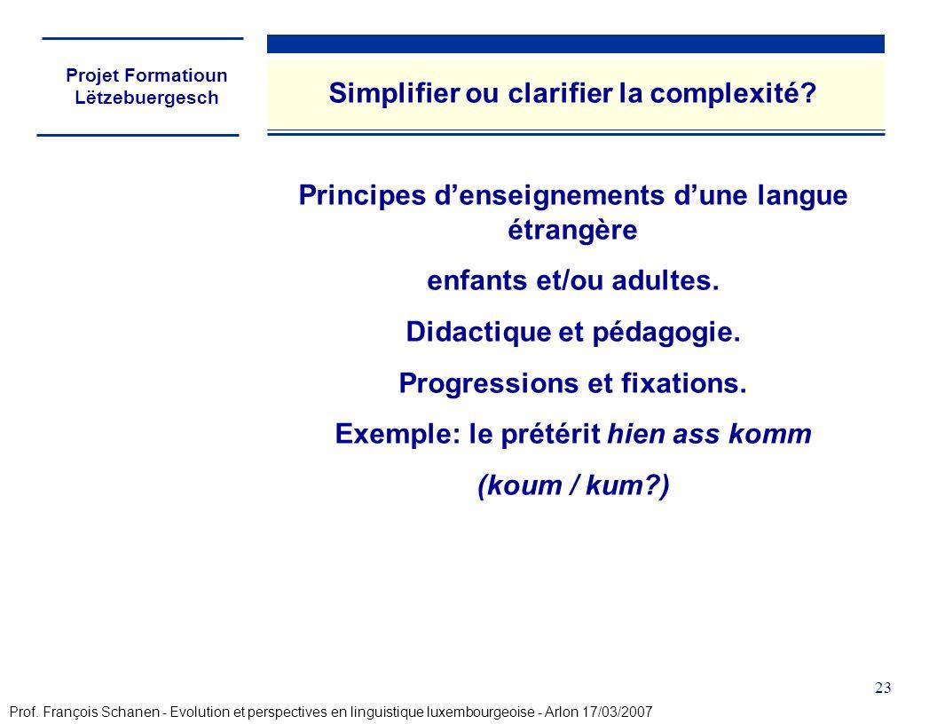 Projet Formatioun Lëtzebuergesch 23 Simplifier ou clarifier la complexité.