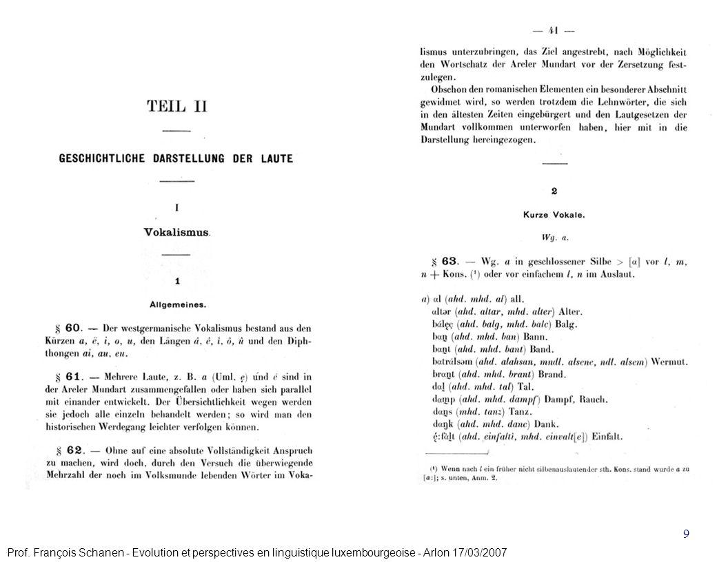 Projet Formatioun Lëtzebuergesch 9 Prof. François Schanen - Evolution et perspectives en linguistique luxembourgeoise - Arlon 17/03/2007
