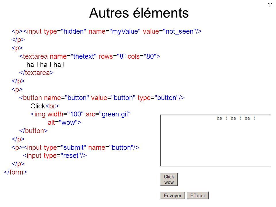 11 Autres éléments ha ! ha ! ha ! Click <img width= 100 src= green.gif alt= wow >