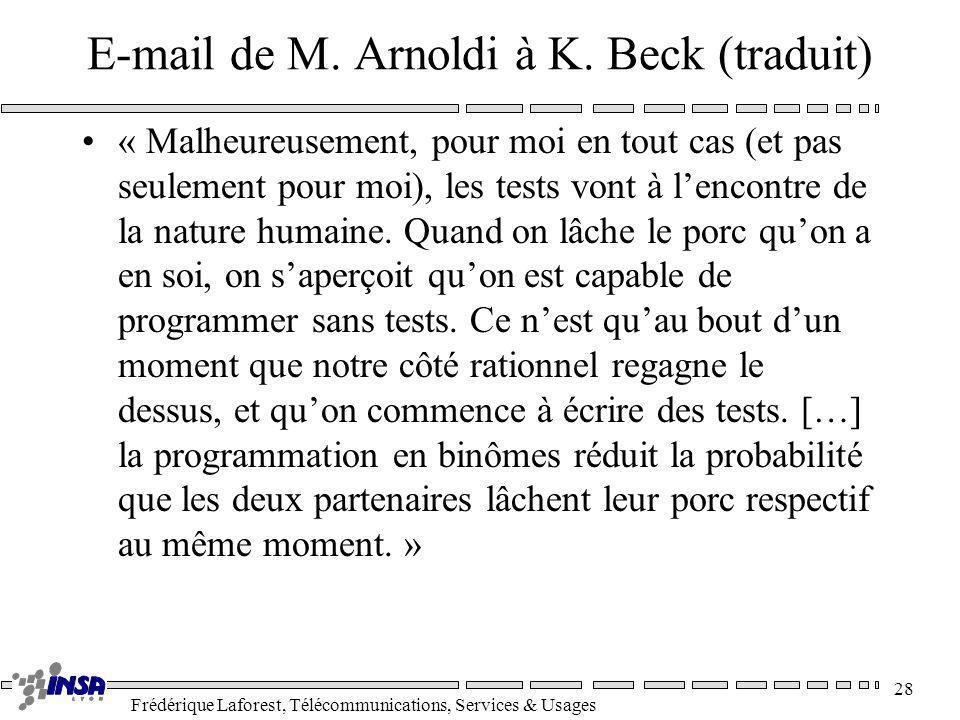 Frédérique Laforest, Télécommunications, Services & Usages 28 E-mail de M. Arnoldi à K. Beck (traduit) « Malheureusement, pour moi en tout cas (et pas