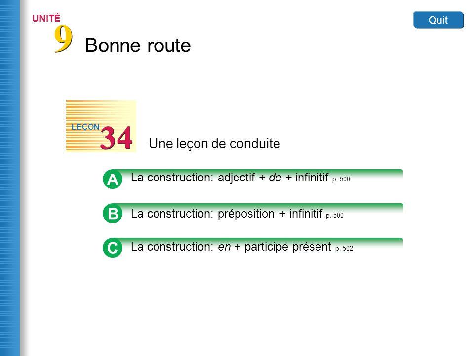 Bonne route 9 9 UNITÉ Quit Une leçon de conduite 34 LEÇON B La construction: préposition + infinitif p. 500 A La construction: adjectif + de + infinit