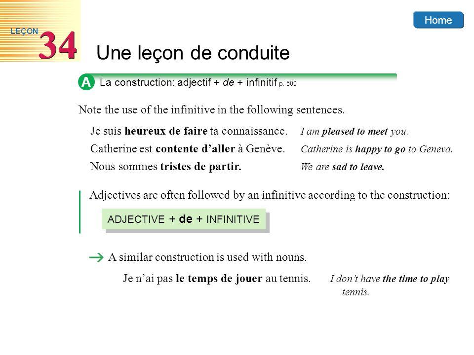 Home Une leçon de conduite 34 LEÇON A La construction: adjectif + de + infinitif p. 500 Note the use of the infinitive in the following sentences. A s