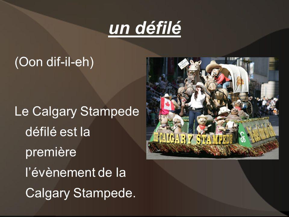 un défilé (Oon dif-il-eh) Le Calgary Stampede défilé est la première lévènement de la Calgary Stampede.